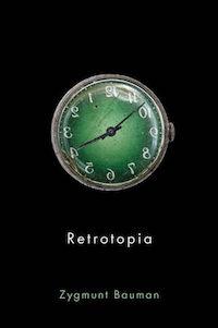 Zygmunt Bauman: 'Retrotopia'