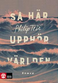 Philip Teir: 'Så här upphör världen'