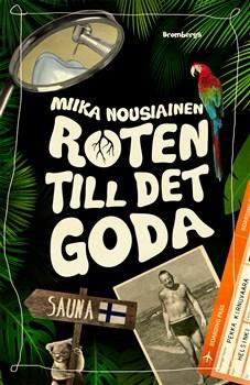 Miika Nousiainen: 'Roten till det goda'