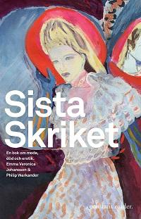 Emma Veronica Johansson och Philip Warkander: 'Sista skriket'