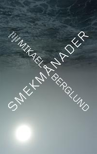 Mikael Berglund: 'Smekmånader'