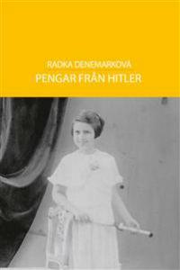 Radka Denemarková: 'Pengar från Hitler'