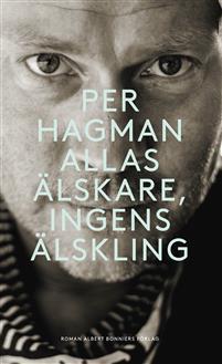 Per Hagman: 'Allas älskare, ingens älskling'