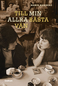 Maria Hamberg: 'Till min allra bästa vän'