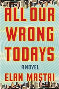 : All our wrong todays