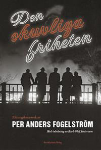Per Anders Fogelström: 'Den okuvliga friheten'