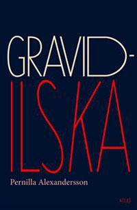 Pernilla Alexandersson: 'Gravidilska'