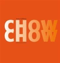 Anna Hallberg : 'Chow chow'