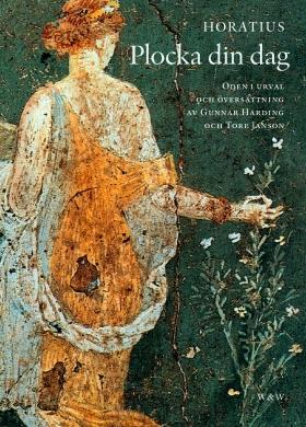 Quintus Horatius Flaccus: 'Plocka din dag'