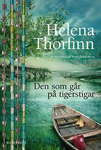 Helena Thorfinn: 'Den som går på tigerstigar'