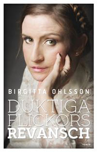 Birgitta Ohlsson: 'Duktiga flickors revansch'