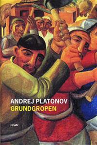 Andrej Platonov: 'Grundgropen'