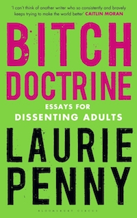 Laurie Penny: 'Bitch Doctrine'