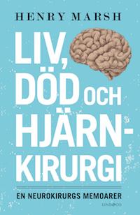Henry Marsh: 'Liv, död och hjärnkirurgi'