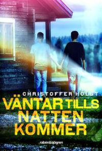 Christoffer Holst: 'Väntar tills natten kommer'