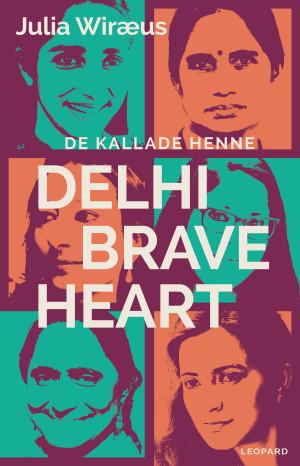 : De kallade henne Delhi Braveheart