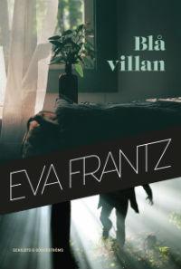 Eva Frantz: 'Blå villan'