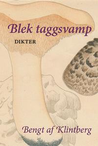 Bengt af Klintberg: 'Blek taggsvamp'