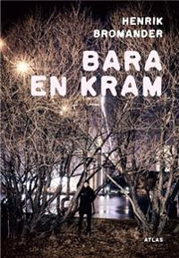 Henrik Bromander: 'Bara en kram'