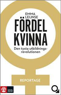 Emma Leijnse: 'Fördel kvinna – den tysta utbildningsrevolutionen'