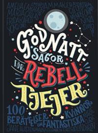Elena Favilli och Francesca Cavallo: 'Godnattsagor för rebelltjejer'