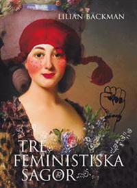: Tre feministiska sagor