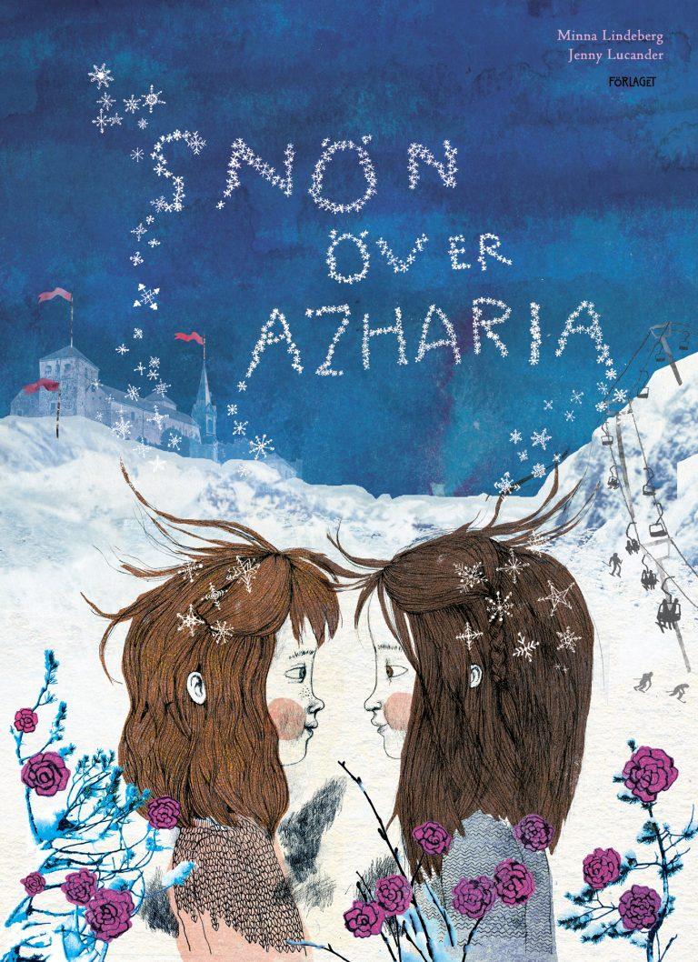 Minna Lindeberg & Jenny Lucander: 'Snön över Azharia'