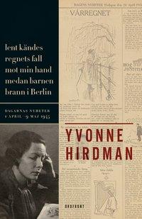 : Lent kändes regnets fall mot min hand medan barnen brann i Berlin