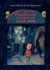 Lena Ollmark: 'Den förskräckliga historien om Lilla Hon'