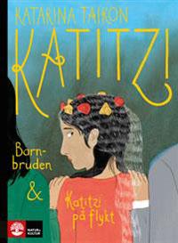 : Katitzi barnbruden & Katitzi på flykt