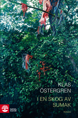 Klas Östergren: 'I en skog av sumak'