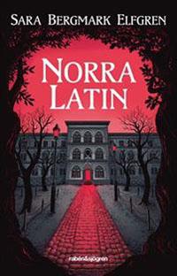 Sara Bergmark Elfgren: 'Norra Latin'