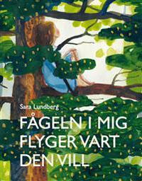 Sara Lundberg: 'Fågeln i mig flyger vart den vill'
