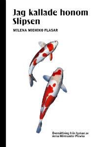 Milena Michiko Flašar: 'Jag kallade honom Slipsen'