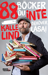 Kalle Lind: '88 böcker du inte behöver läsa'