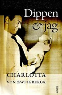 Charlotta von Zweigbergk: 'Dippen & jag'