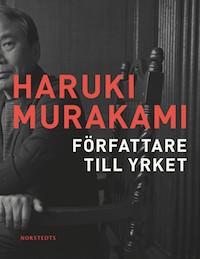 Haruki Murakami: 'Författare till yrket'