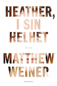 Matthew Weiner: 'Heather, i sin helhet '