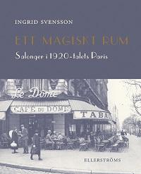 Ingrid Svensson: 'Ett magiskt rum'