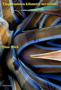 Nino Mick: 'Tjugofemtusen kilometer nervtrådar'