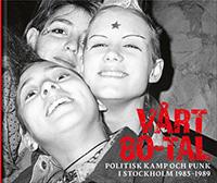 Mattias Kåks och Mandra Wabäck (red.): 'Vårt 80-tal: Politisk kamp och punk i Stockholm 1985-89'