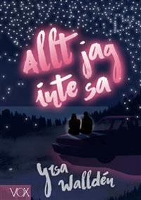 Yrsa Walldén: 'Allt jag inte sa'