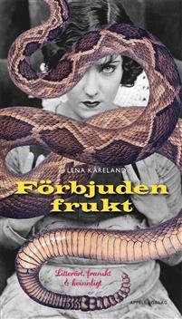 Lena Kåreland: 'Förbjuden frukt – Kvinnligt, franskt och litterärt'