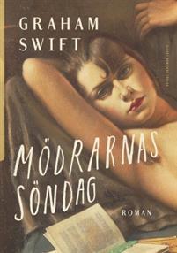 Graham Swift: 'Mödrarnas söndag'