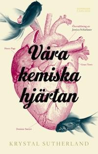 Krystal Sutherland: 'Våra kemiska hjärtan'