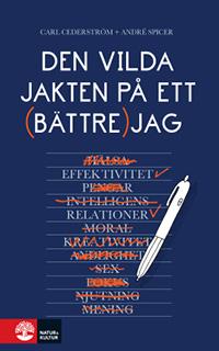 Carl Cederström & André Spicer: 'Den vilda jakten på ett bättre jag'
