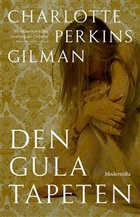Charlotte Perkins Gilman: 'Den gula tapeten'