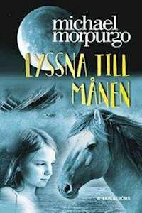 Michael Morpurgo: 'Lyssna till månen'