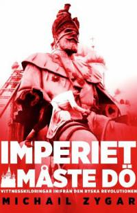 Michail Zygar: 'Imperiet måste dö'