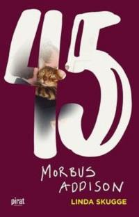 Linda Skugge: '45 - Morbus Addison'